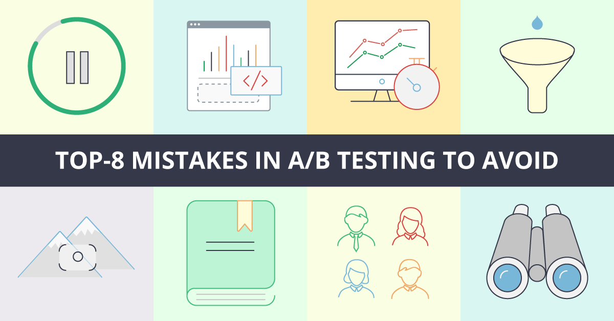 Top-8 Mistakes in A/B Testing To Avoid