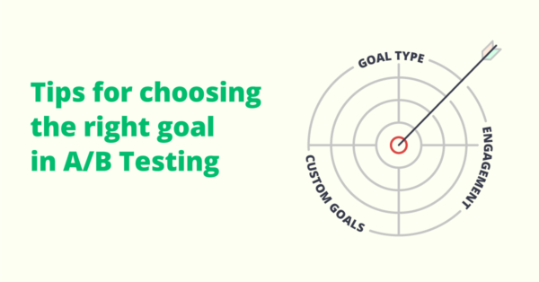 Tips for Choosing Right Goal in A/B Testing
