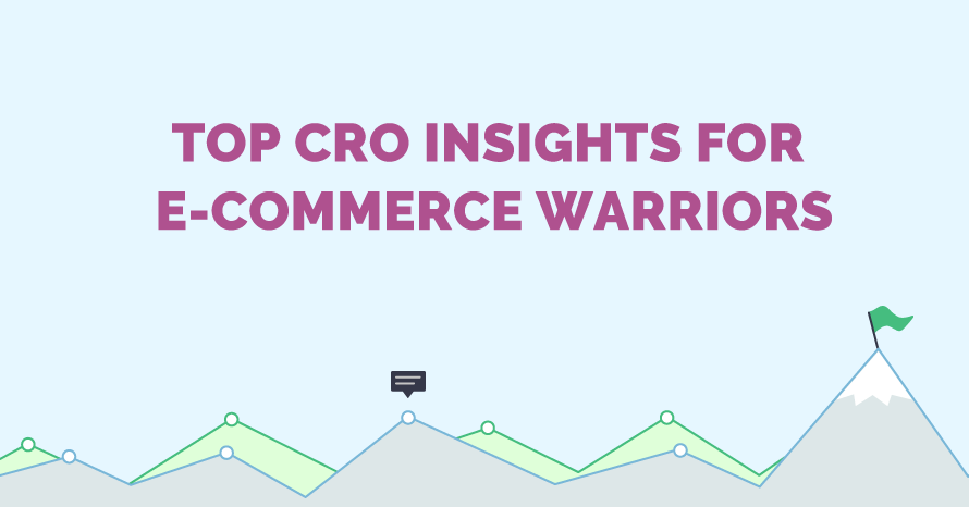 Top cro insights for e-commerce warriors